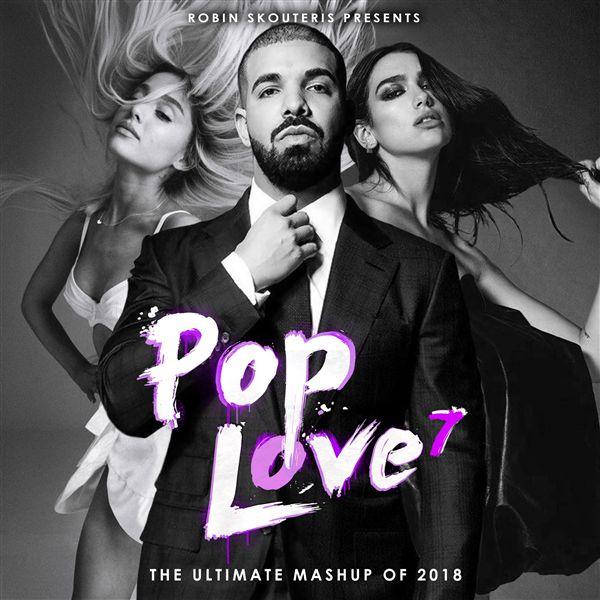 DJ Robin Skouteris - PopLove 7 ♫ MASHUP OF 2018