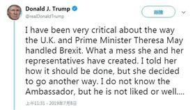英國駐美大使外洩電文形容美國總統川普和他的政府「失能」、「笨拙」和「罕見地無能」後,川普今日對將卸任的英國首相梅伊(Theresa May)展開非比尋常的攻擊。(圖/翻攝自@realDonaldTrump Twitter)